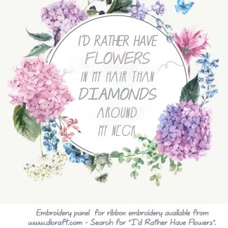 I'D RATHER HAVE FLOWERS panel - ready to embroider