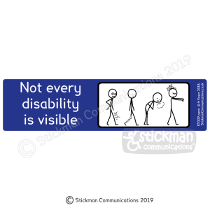 "Hidden disability sticker - a blue rectangle with a series of four cartoon stickmen – one with pain lightening strikes in back and leg, one with an artificial leg, one out of breath, one dizzy and dazed. Text reads: ""Not every disability is visible"""