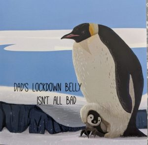 "Daddy penguin and baby penquin with caption ""Dad@s lockdown belly isnt all bad"""