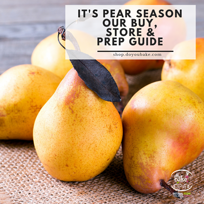It's Pear Season : Our Buy, Prep and Store Guide