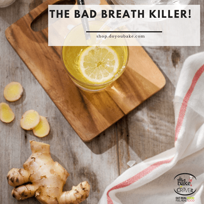 Ginger! The bad breath killer