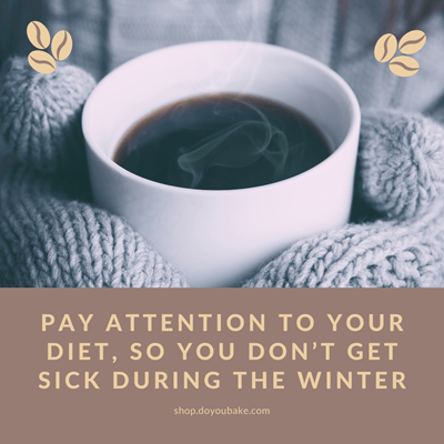 Pay Attention to Your Diet, So You Don't Get Sick During the Winter