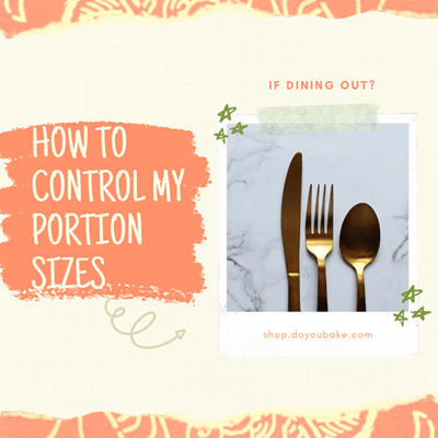 How To Control My Portion Sizes If Dining Out?
