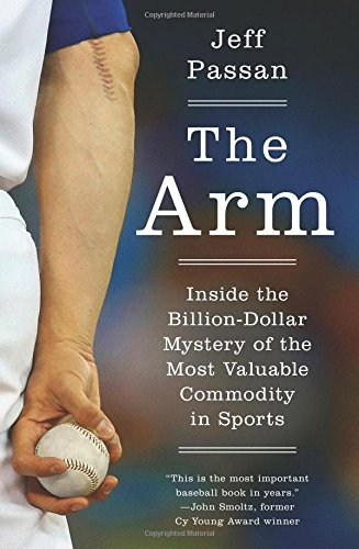 The Arm - Jeff Passan