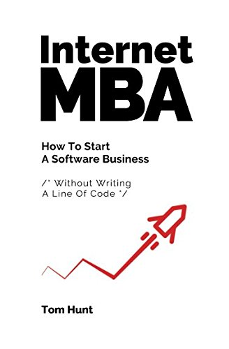 Internet MBA: How To Start A Software Business (Without