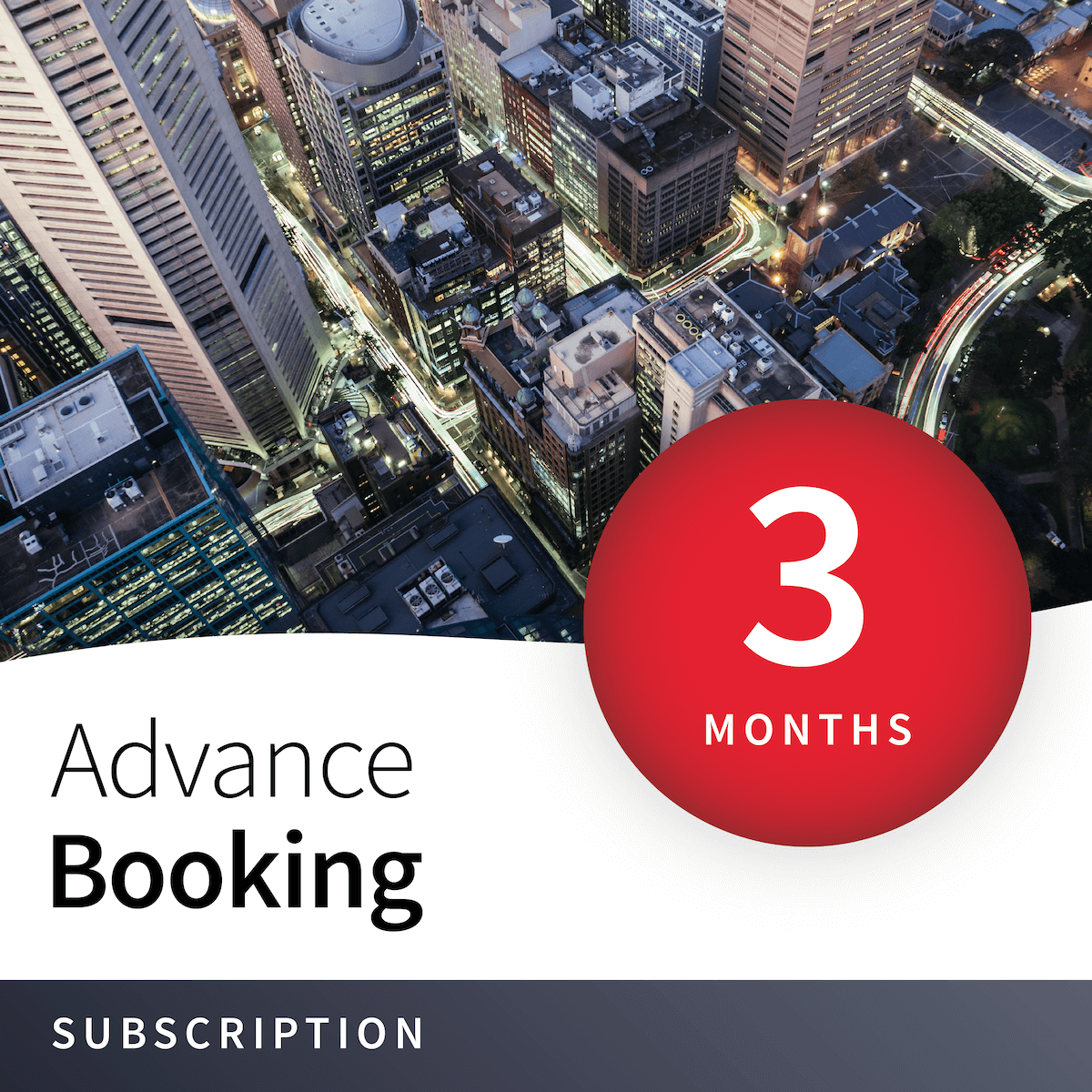 Priority Advance Booking - 3 Months 1