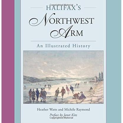 Illustrated history Northwest Arm