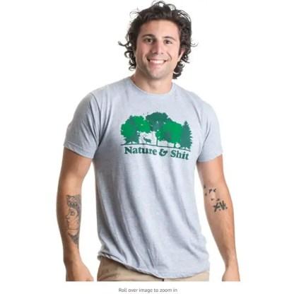 Nature & Shit   Funny Outdoors Humor, Ironic Hiking Adventure Unisex T-Shirt