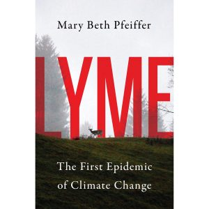 Lyme: The First Epidemic of Climate Change