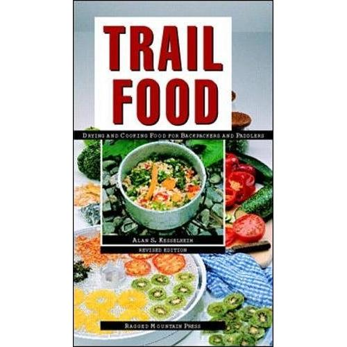 Trail Food: Drying and Cooking Food for Backpacking and Paddling Paperbac