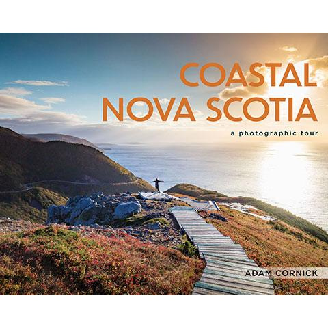 Coastal Nova Scotia: A Photographic Tour
