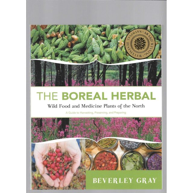 BOREAL HERBAL: WILD FOOD AND MEDICINE PLANTS OF THE NORTH