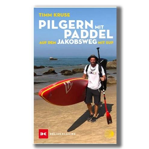 Pilgern mit Paddel - Eine spannende Abenteuergeschichte