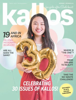 Kallos Magazine For Young Women featuring Millennial Missionary Belva Loke, Are all Gods the same, finding Mr Right, making dreams a reality, love, dating and more.