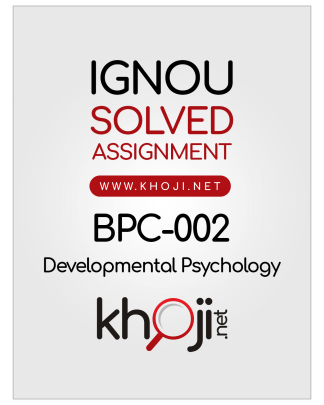 BPC-002 Solved Assignment 2019-2020 Developmental Psychology