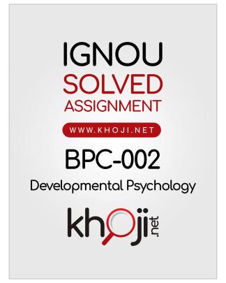 BPC-002 Solved Assignment 2018 2019 Developmental Psyhology