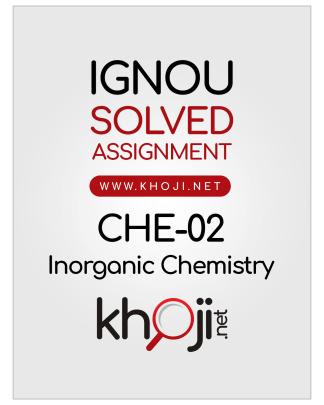 CHE-02 Solved Assignment 2019 Inorganic Chemistry English Medium