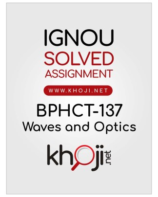 BPHCT-137 Solved Assignment In English Medium IGNOU BSCG