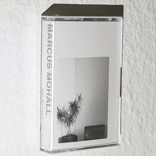 Marcus Mohall - Take No Part In This Belief (cassette) acdd154ec633b