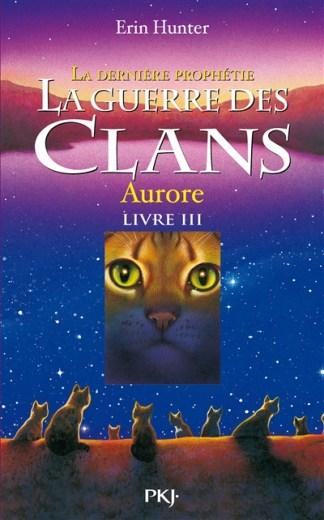 La guerre des clans : cycle 2, la dernière prophétie Volume 3, Aurore