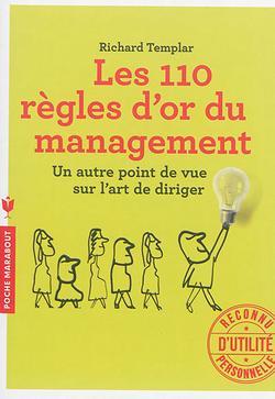 Les 110 règles d'or du management : un autre point de vue sur l'art de diriger