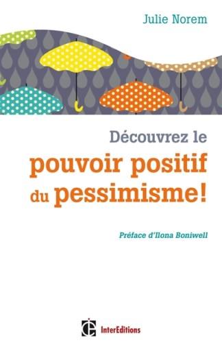 Découvrez le pouvoir positif du pessimisme !