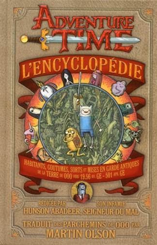 Adventure time : l'encyclopédie : habitants, coutumes, sorts et mises en garde antiques de la Terre de Ooo vers 19.56 av. ge-501 apr. GE
