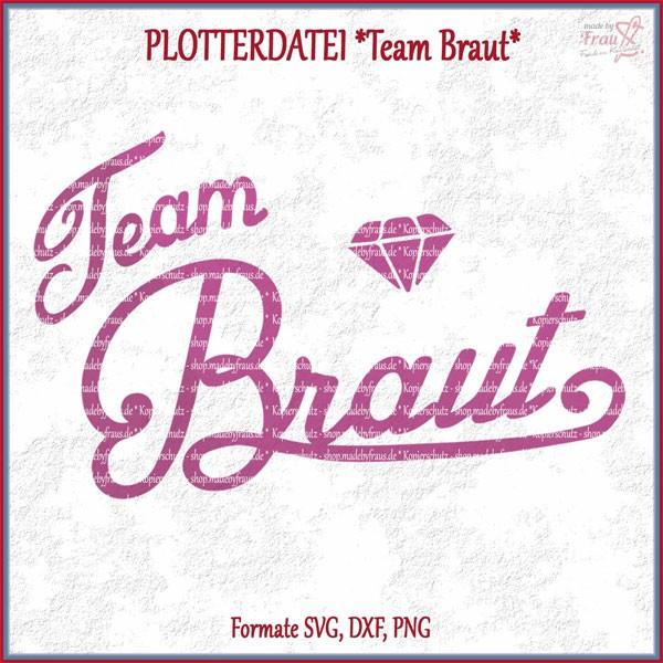 Team Braut Diamant Plotterdatei  Shop made by Frau S  Der Shop fr dein Unikat