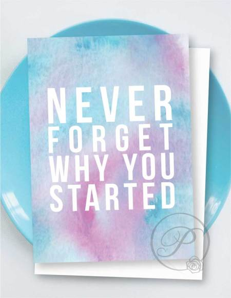 NEVER FORGET WHY YOU STARTED GREETING CARD LAYOUT