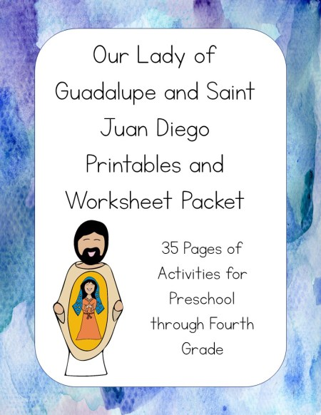 Our Lady of Guadalupe and Saint Juan Diego Printables and Worksheet Packet