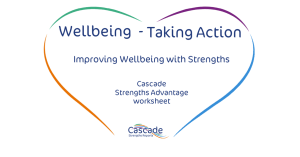 wellbeing Taking action with Cascade Strengths reports