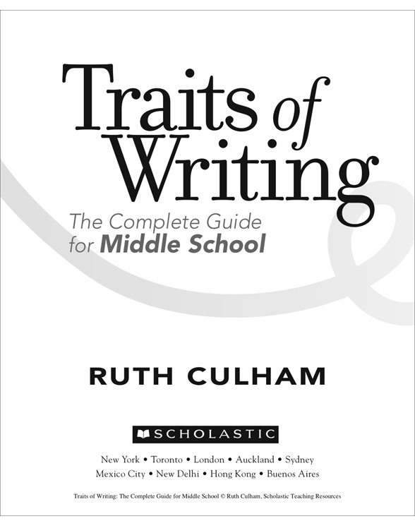 Traits of Writing: The Complete Guide for Middle School by