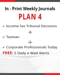 Plan 4 - Income-Tax Tribunal Decisions, Taxman and Corporate Professionals Today