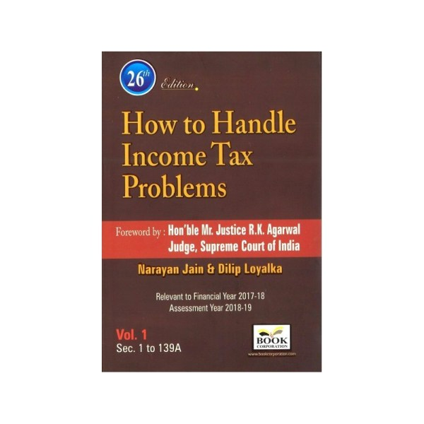 HOW TO HANDLE INCOME TAX PROBLEMS (SET OF 2 VOLUMES) BY NARAYAN JAIN & DILIP LOYALKA