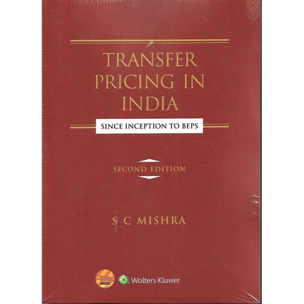 TRANSFER PRICING IN INDIA SINCE INCEPTION TO BEPS BY S.C.MISHRA