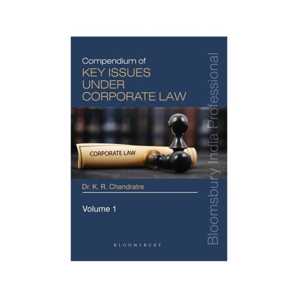 COMPENDIUM OF KEY ISSUES UNDER CORPORATE LAW BY DR.K.R.CHAANDRATRE (2 SET VOLUME)