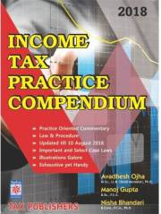 Income Tax Practice Compendium by AVADHESH OJHA & MANOJ GUPTA Edition 2018