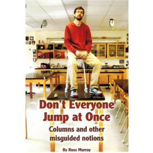 Don't Everyone Jump at Once, Columns and other misguided notions (ID 362)