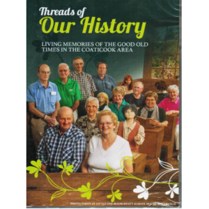 Threads of Our History – Living Memories of the Good Old Times in the Coaticook Area