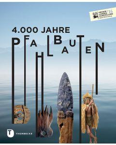 📖 4000 Jahre Pfahlbauten. Katalog zur Ausstellung