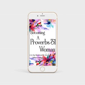 BECOMING A PROVERBS 31 WOMAN: FREE DOWNLOAD
