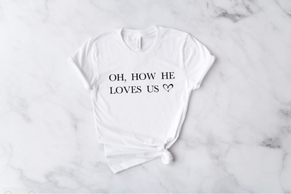 how he loves us cute womens christian tshirt