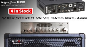 WJBP Stereo Valve Bass Pre-Amp - Wayne Jones AUDIO. Equipment for bass guitar players, bassists, double bass players, bass guitar players. Bass amps.