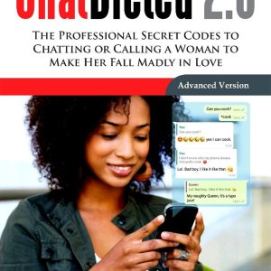 ChatDicted-2.0-Advanced---How-to-Call-or-Chat-with-a-Woman-to-Get-Her-Hooked-and-Fall-in-Love-Unlike-Those-Boring-Nice-Guys-by-Joe-Clef
