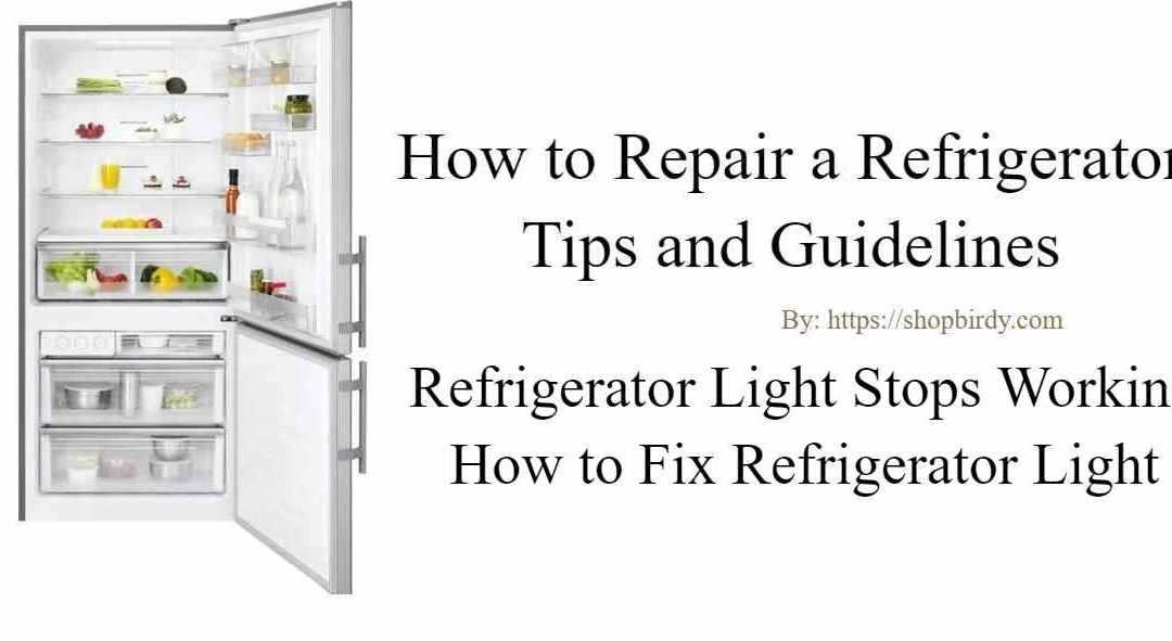 Refrigerator light stops working | How to Fix Refrigerator Light