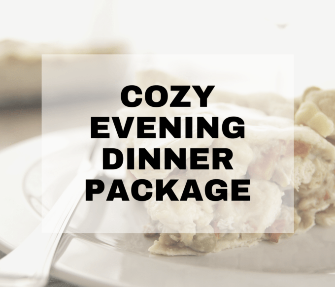 Cozy Evening Dinner Package