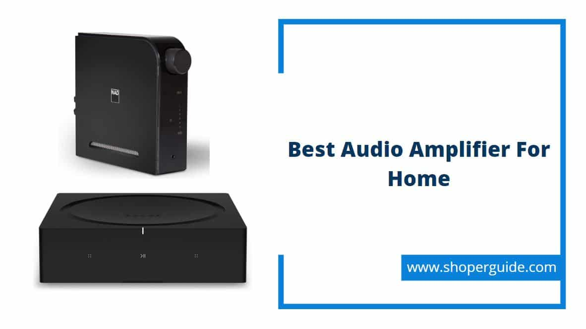 Best Audio Amplifier For Home