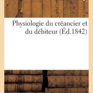 Physiologie du creancier et du debiteur