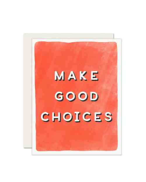A red card that says 'Make Good Choices' on the front in white letters.