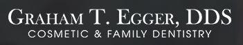 Graham T. Egger, D.D.S., Cosmetic & Family Dentistry